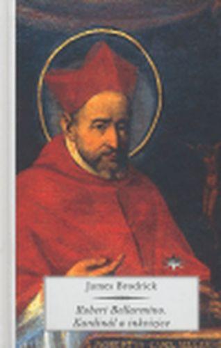 James Brodrick: Robert Bellarmino. Kardinál a inkvizice cena od 220 Kč