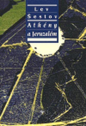 Lev Šestov: Athény a Jeruzalém cena od 348 Kč