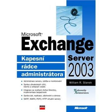 William R. Stanek: Microsoft Exchange Server 2003 cena od 399 Kč