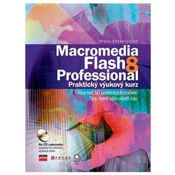 Shane Rebenschied: Macromedia Flash 8 Professional cena od 375 Kč