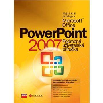 Ivo Magera, Mojmír Král: Microsoft Office PowerPoint 2007 cena od 271 Kč