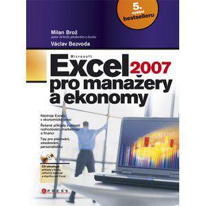 Milan Brož: Microsoft Excel 2007 pro manažery a ekonomy cena od 0 Kč