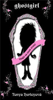 Tanya Hurleyová: Ghostgirl Vitajte na onom svete! cena od 0 Kč