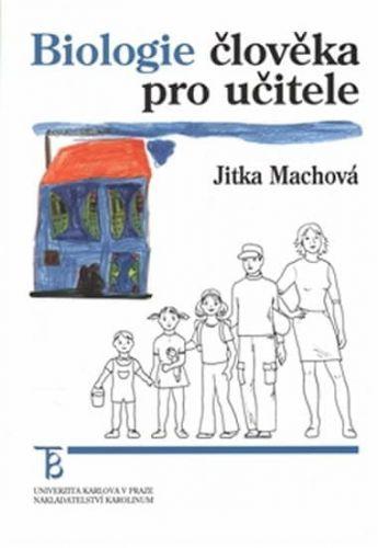 Jitka Machová: Biologie člověka pro učitele cena od 0 Kč