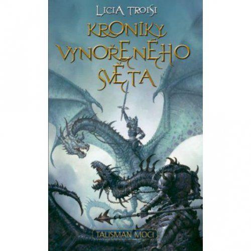 Licia Troisi: Kroniky Vynořeného světa 3 - Talisman moci cena od 335 Kč