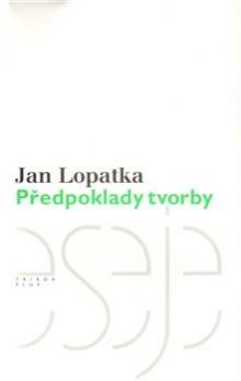 Jan Lopatka: Předpoklady tvorby cena od 273 Kč