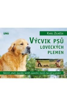 Karel Zelníček: Výcvik psů loveckých plemen cena od 186 Kč