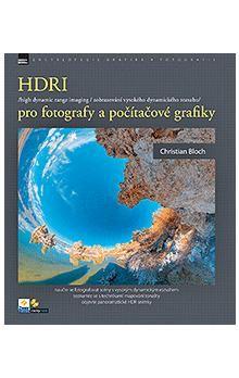 Bloch Christian: HDR - pro fotografy a počítačové grafiky cena od 386 Kč
