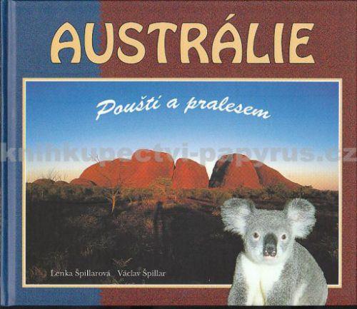 Austrálie: Pouští a pralesem - Václav Špillar cena od 245 Kč