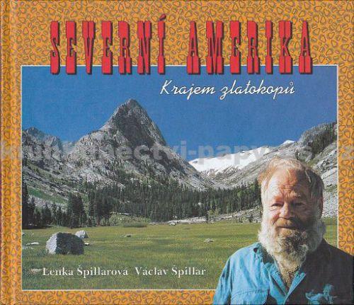 Severní Amerika: Krajem zlatokopů - Václav Špillar cena od 339 Kč
