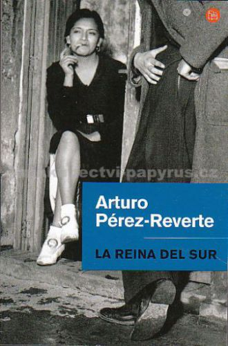 La Reina del Sur - Arturo Pérez-Reverte cena od 0 Kč