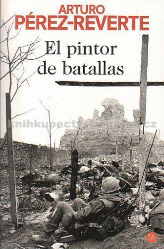 Pérez-Reverte Arturo: El pintor de batallas cena od 238 Kč