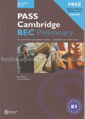 Wook Ian + Williams Anne: Pass Cambridge BEC Preliminary Student´s Book cena od 560 Kč