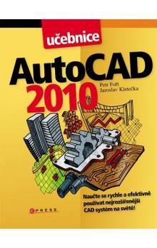 Jaroslav Kletečka, Petr Fořt: AutoCAD 2010 cena od 147 Kč