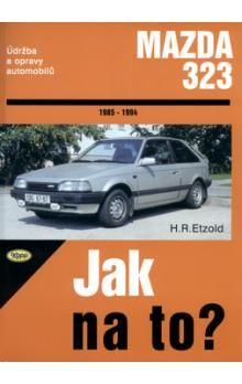 Hans-Rüdiger Etzold: Mazda 323 od 1985 do 1994 cena od 525 Kč