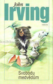 John Irving: Svobodu medvědům cena od 0 Kč