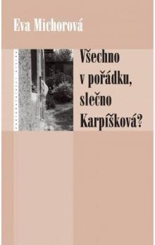 Eva Michorová: Všechno v pořádku slečno Karpíšková? cena od 45 Kč