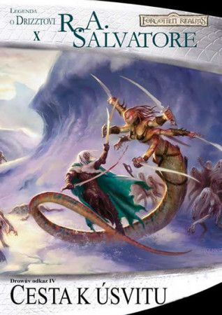 R.A. Salvatore: Temný Elf Drizzt 10 - Cesta k úsvitu cena od 161 Kč