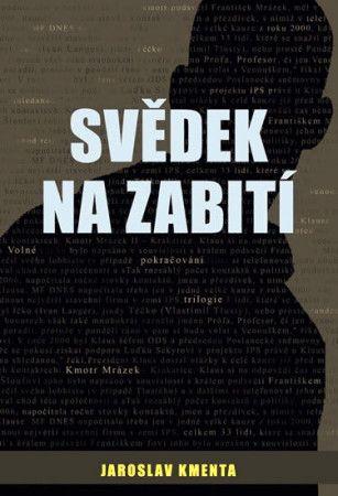 Jaroslav Kmenta: Kmotr Mrázek IV. - Svědek na zabití cena od 145 Kč