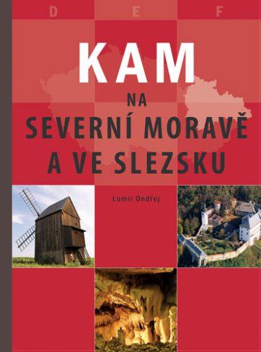 Lumír Ondřej: KAM na severní Moravě a ve Slezsku cena od 210 Kč