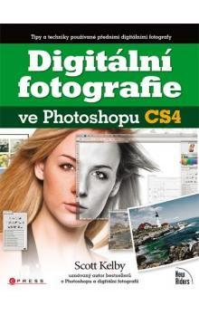 Scott Kelby: Digitální fotografie ve Photoshopu CS4 cena od 558 Kč