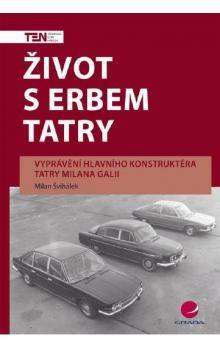 Milan Švihálek: Život s erbem Tatry cena od 0 Kč