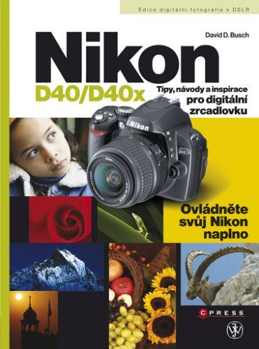 David D. Busch: Nikon D40/D40x cena od 155 Kč