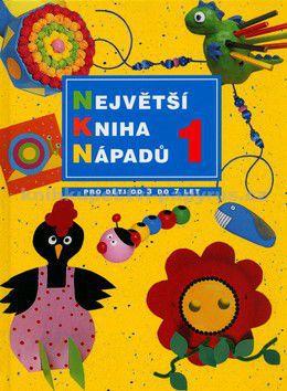 Kolektiv: Největší kniha nápadů 1 cena od 271 Kč