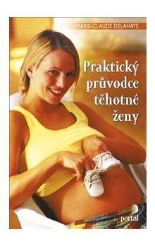 PORTÁL Praktický průvodce těhotné ženy cena od 194 Kč
