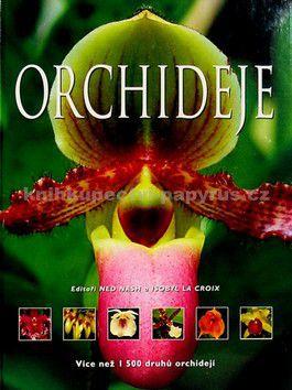 Ned Nash, Isobyl La Croix: Orchideje cena od 935 Kč