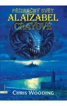 Chris Wooding: Přízračný svět Alaizabel Crayeové cena od 191 Kč