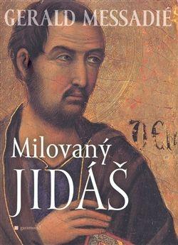 Gerald Messadié: Milovaný Jidáš cena od 164 Kč