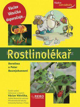 Dorothea Baumjohann, Peter Baumjohann: Rostlinolékař - Rádce zahrádkáře cena od 155 Kč