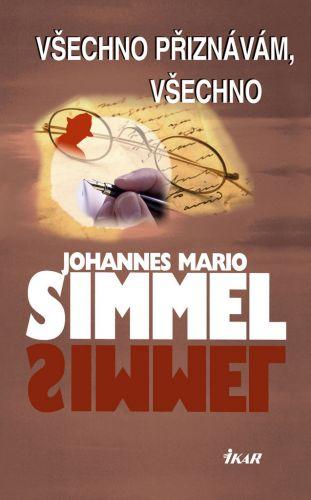Johannes Mario Simmel: Všechno přiznávám, všechno cena od 199 Kč