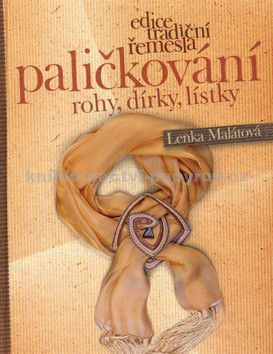 Lenka Malátová: Paličkování cena od 350 Kč