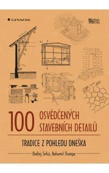 Ondřej Šefců: 100 osvědčených stavebních detailů cena od 248 Kč