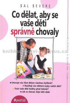 Sal Severe: Co dělat, aby se vaše děti správně chovaly cena od 206 Kč