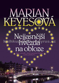 Marian Keyes: Nejjasnější hvězda na obloze cena od 0 Kč