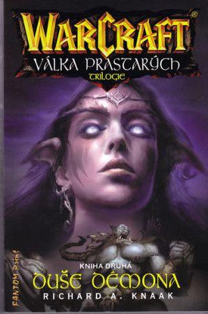 Richard Knaak: WarCraft - Válka Prastarých 2 - Duše démona cena od 178 Kč