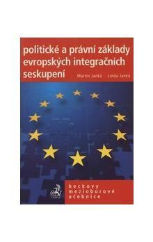 Linda Janků: Politické a právní základy evropských integračních seskupení cena od 442 Kč