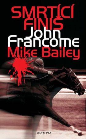 John Francome, Mike Bailey: Smrtící finiš cena od 124 Kč