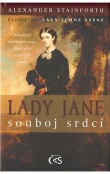 Alexander Stainforth: Lady Jane - souboj srdcí (první díl Ságy temné vášně) cena od 155 Kč