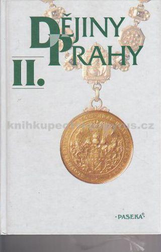 PASEKA Dějiny Prahy II., P.Čornej+kol. cena od 0 Kč