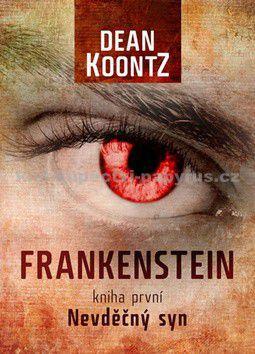 Kevin J. Anderson, Dean Koontz: Frankenstein 1 : Nevděčný syn cena od 0 Kč