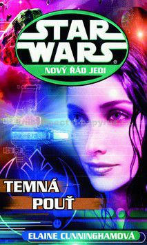 Elaine Cunningham: Star Wars: Nový řád Jedi - Temná pouť cena od 249 Kč
