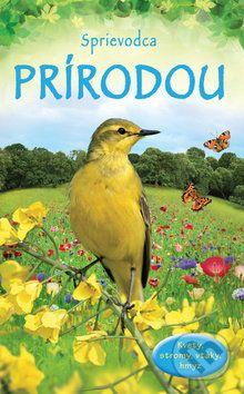 Sprievodca prírodou - Kvety, stromy, vtáky, hmyz cena od 229 Kč