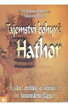 Ruth Schumann-Antelme, Stéphane Rossini: Tajemství bohyně Hathor cena od 173 Kč