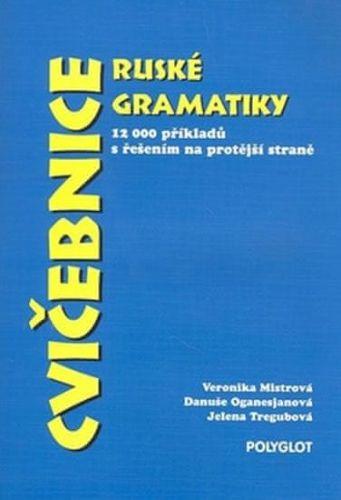 Veronika Mistrová: Cvičebnice ruské gramatiky cena od 326 Kč