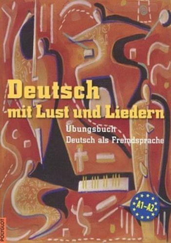 Kolektiv autorů: Deutsch mit Lust und Liedern cena od 224 Kč