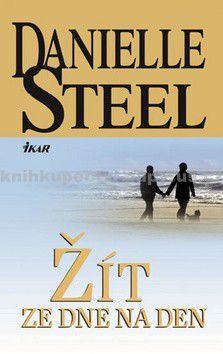 Danielle Steel: Žít ze dne na den cena od 199 Kč